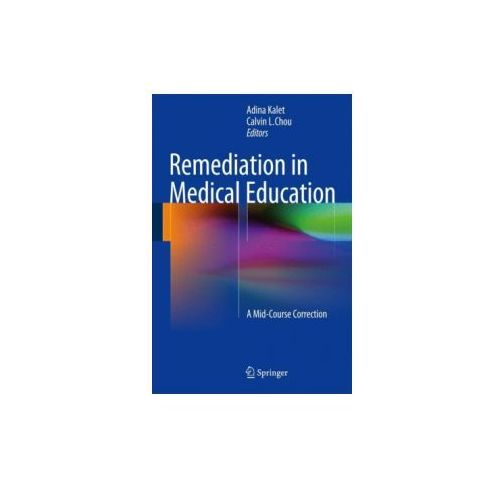 Remediation in Medical Education, 1 (9781461490241)