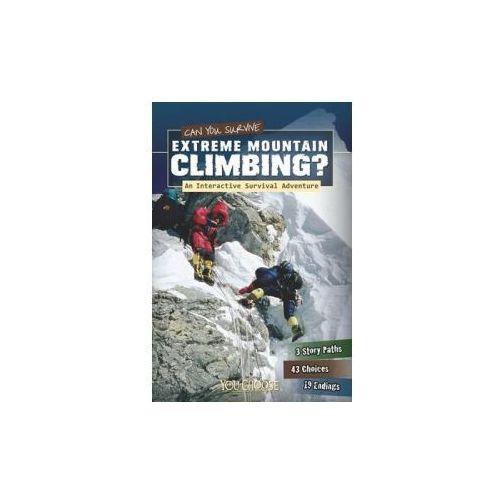 Can You Survive Extreme Mountain Climbing? (9781406279962)