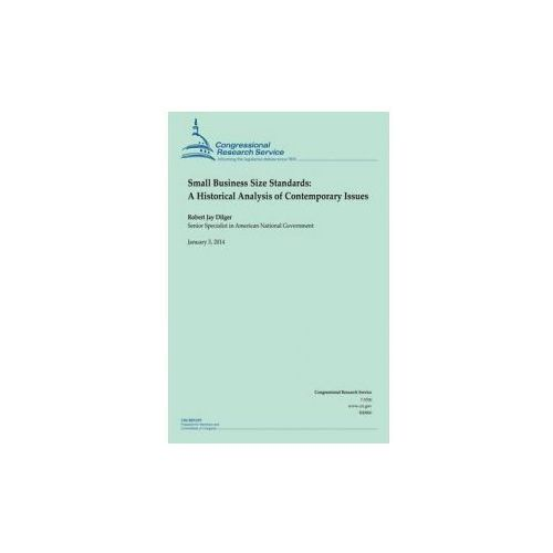 Small Business Size Standards: A Historical Analysis of Contemporary Issues