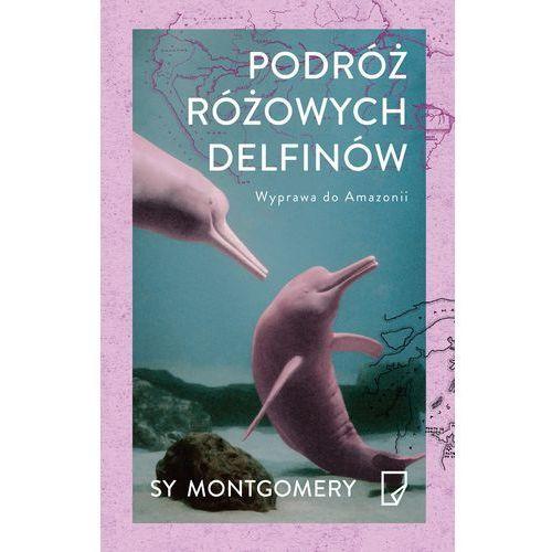 Podróż różowych delfinów. Wyprawa do Amazonii, oprawa broszurowa