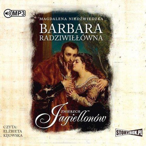 Zmierzch Jagiellonów. T.2: Barbara Radziwiłłówna - Magdalena Niedźwiedzka - książka (9788381943444)