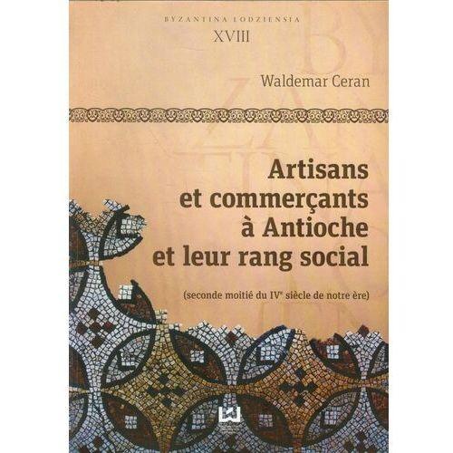 Byzantina Lodziensia XVIII Artisans et commercants a Antioche et leur rang social
