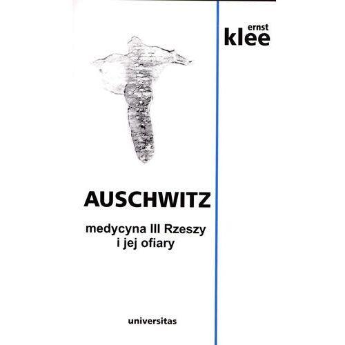 Auschwitz. Medycyna III Rzeszy i jej ofiary w.2014, Ernst Klee