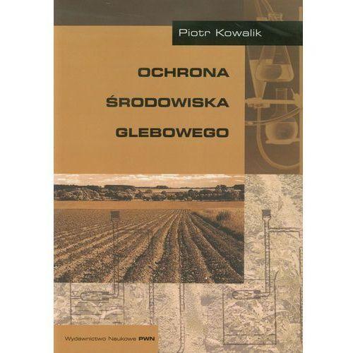 Ochrona środowiska glebowego, Piotr Kowalik