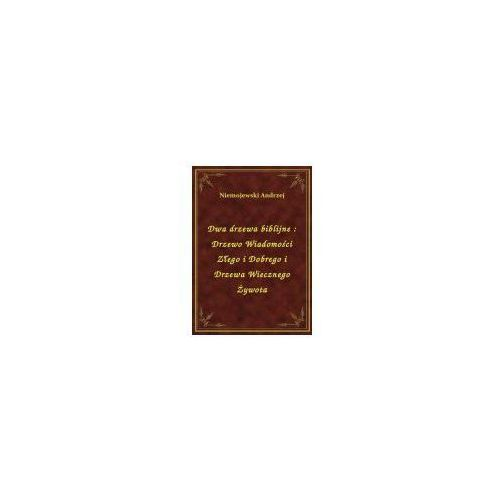 Dwa drzewa biblijne: Drzewo Wiadomości Złego i Dobrego i Drzewa Wiecznego Żywota, Klasyka Literatury Nexto