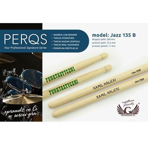 Pałki perkusyjne perqs jazz 135b z dowolnym nadrukiem - prezent dla perkusisty marki Grawernia.pl - grawerowanie i wycinanie laserem