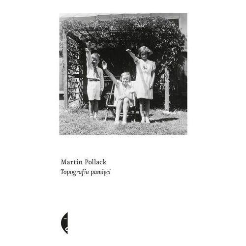 Topografia pamięci - Martin Pollack (2017)