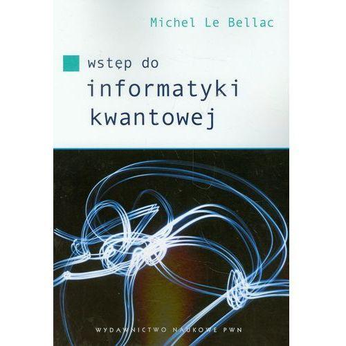 Wstęp do informatyki kwantowej, Michel Le Bellac