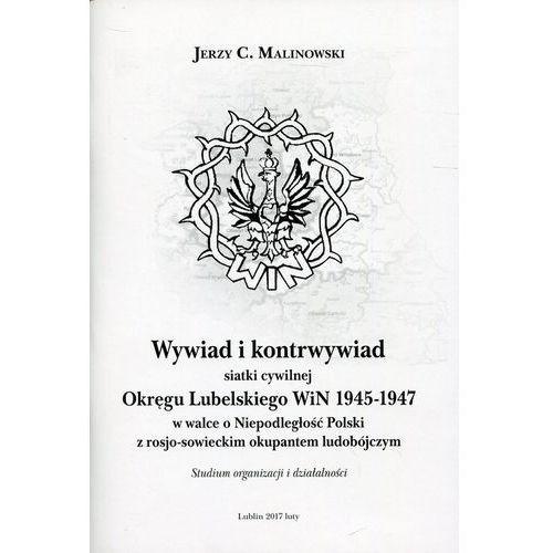 Wywiad i kontrwywiad siatki cywilnej Okręgu Lubelskiego WiN 1945-1947 (2017)