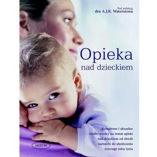 Opieka nad dzieckiem Poradnik dla rodziców (390 str.)