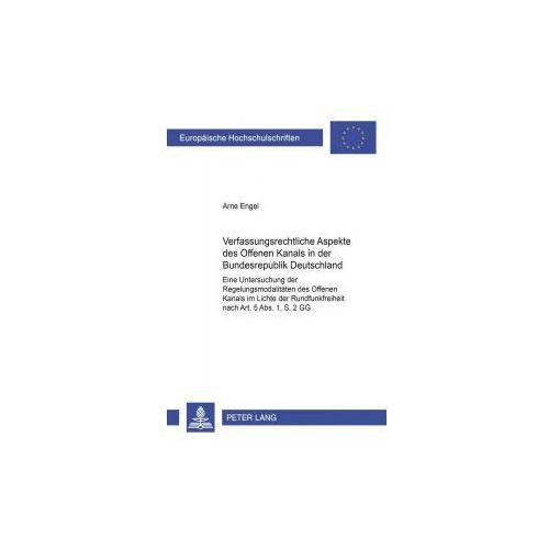 Verfassungsrechtliche Aspekte des Offenen Kanals in der Bundesrepublik Deutschland (9783631348444)