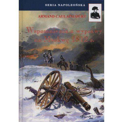 Wspomnienia z wyprawy na Moskwę 1812 r. - Wysyłka od 3,99 - porównuj ceny z wysyłką (2018)