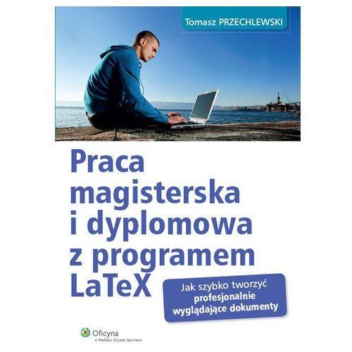 Praca magisterska i dyplomowa z programem LaTeX (160 str.)