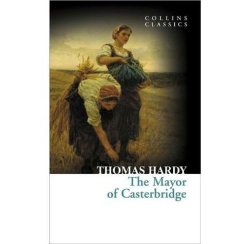 character analysis of henchard in the mayor of casterbridge by thomas hardy In this lighthearted romance from victorian novelist thomas hardy  henchard has become mayor of casterbridge  the characters were perfectly cast.