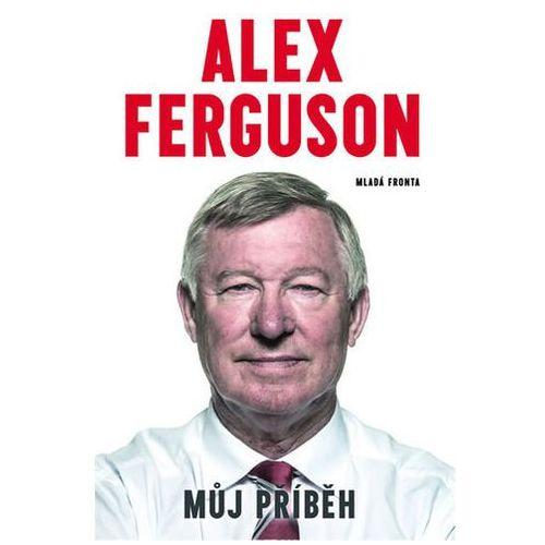 Alex Ferguson - Má autobiografie Ferguson Alex (9788020432537)