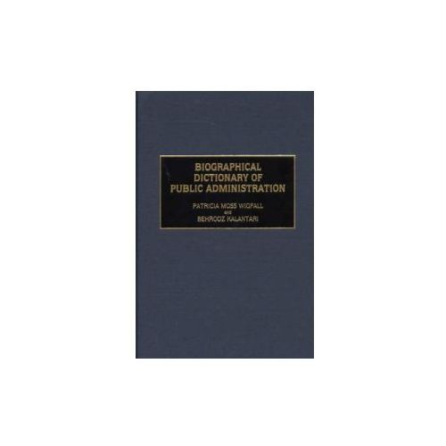 Biographical Dictionary of Public Administration