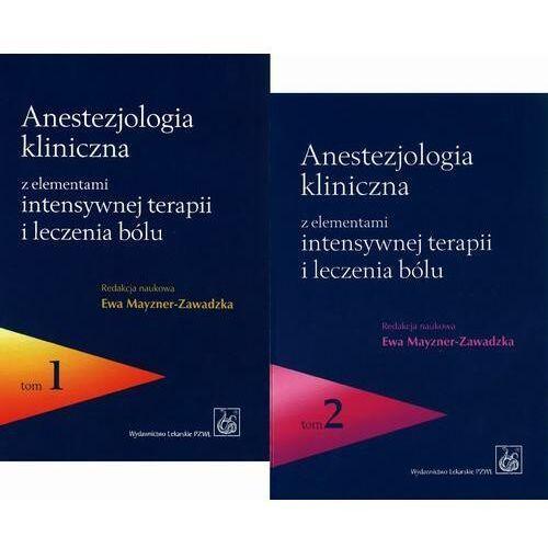 Anestezjologia kliniczna z elementami intensywnej terapii i leczenia bólu. Tom 1 i 2 - No author - ebook