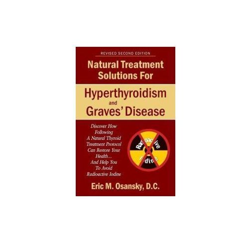 Natural Treatment Solutions For Hyperthyroidism And Graves Disease