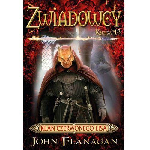 Zwiadowcy 13. Klan Czerwonego Lisa - John Flanagan (EPUB) (9788376867052)