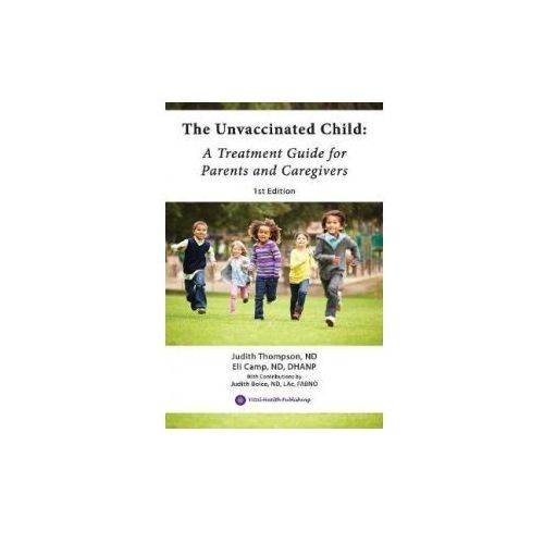 THE UNVACCINATED CHILD: A TREATMENT GUID