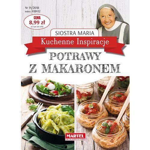 Kuchenne inspiracje - Potrawy z makaronem - Siostra Maria, oprawa miękka