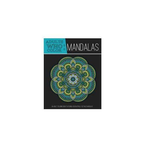 Adults Who Color Mandalas (9781944093006)