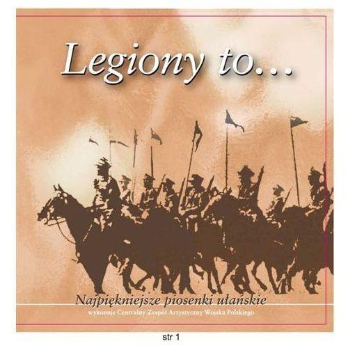 Legiony to... - cd marki Chór r.z.a. wojska polskiego