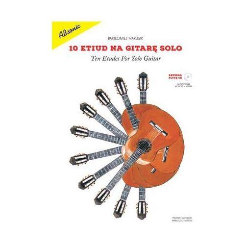 An marusij bartłomiej ″10 etiud na gitarę solo″ książka + cd