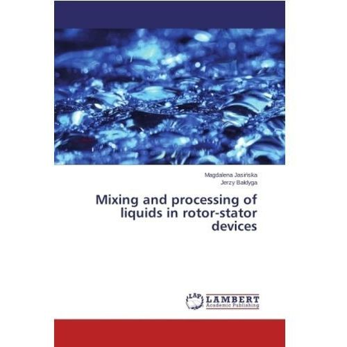 Mixing And Processing Of Liquids In Rotor - Stator Devices