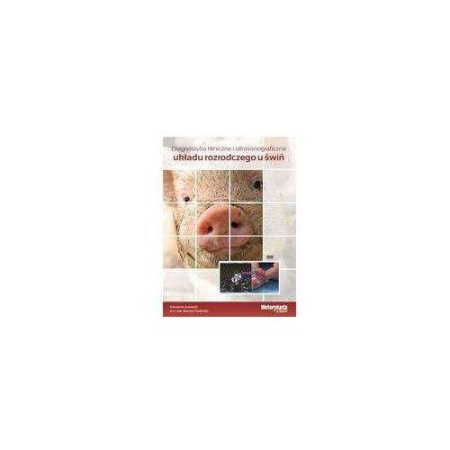 Diagnostyka kliniczna i ultrasonograficzna układu rozrodczego u świń (Płyta DVD) (9788361190431)