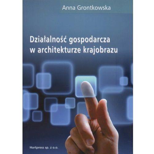 Działalność gospodarcza w architekturze krajobrazu, Grontkowska Anna