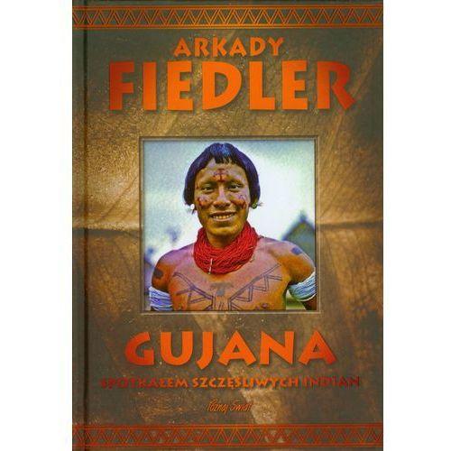 Gujana Spotkałem szczęśliwych Indian (288 str.)