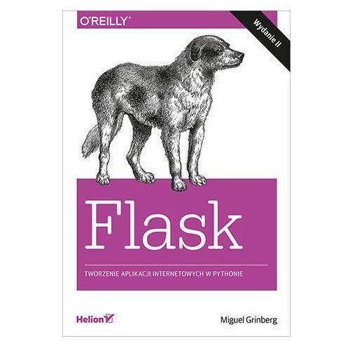 Flask. Tworzenie aplikacji internetowych w Pythonie. Wydanie II - Miguel Grinberg
