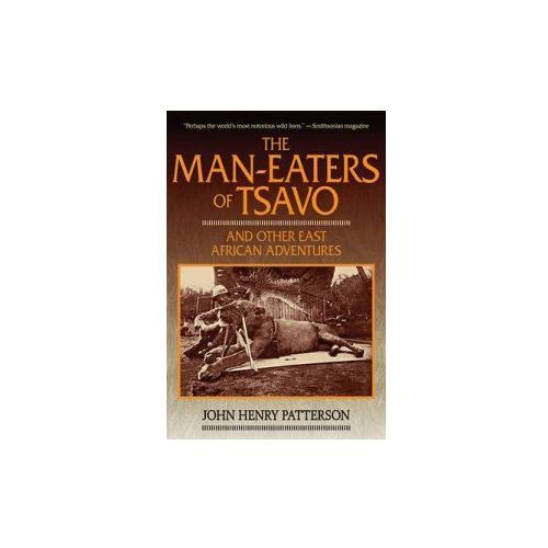 Man-eaters of Tsavo and Other East African Adventures, Skyhorse Publishing