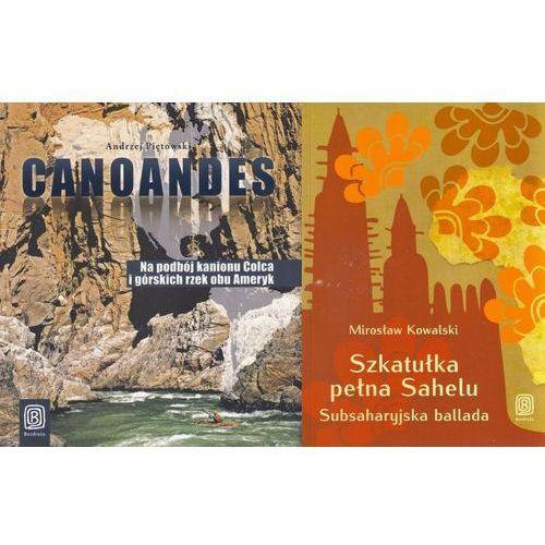Canoandes. Na podbój kanionu Colca i górskich rzek obu Ameryk / Szkatułka pełna Sahelu. pakiet, oprawa miękka