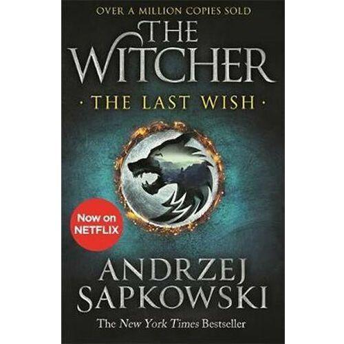 The Last Wish: Introducing the Witcher - Now a major Netflix show Andrzej Sapkowski, Andrzej Sapkowski