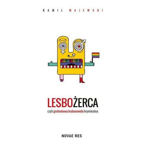 Lesbożerca, czyli groteskowa lesbonowela kryminalna - Kamila Majewski - ebook
