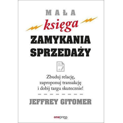Mała księga zamykania sprzedaży - Jeffrey Gitomer (80 str.)