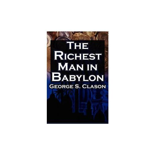 richest man in babylon essay example The richest man in babylon babylon became the wealthiest city of the ancient world because its citizens were the richest people for example, one tablet.