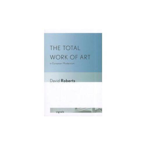 Total Work of Art in European Modernism (9780801450235)