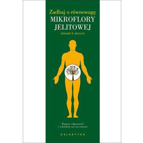 Zadbaj o równowagę mikroflory jelitowej - Mullin Gerard E., oprawa miękka