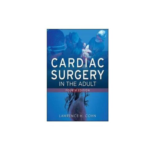 Cardiac Surgery in the Adult (9780071633123)