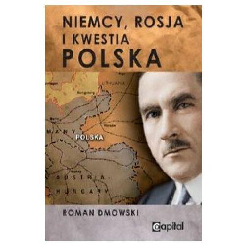 Niemcy, Rosja i kwestia Polska, Roman Dmowski