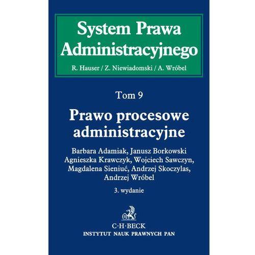 Prawo procesowe administracyjne System Prawa Administracyjnego Tom 9 - Andrzej Wróbel (2017)