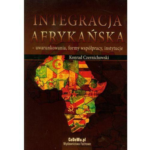 Integracja afrykańska- uwarunkowania, formy współpracy, instytucj (9788375563535)