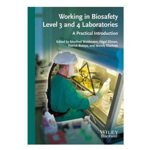 Working in Biosafety Level 3 and 4 Laboratories (9783527334674)