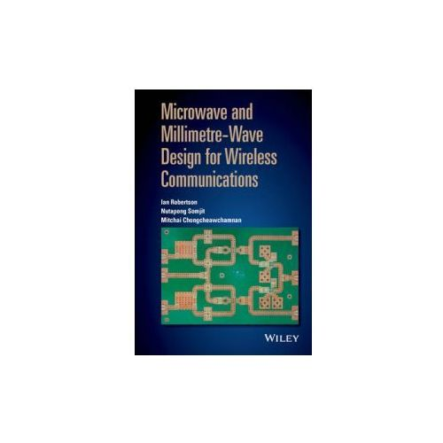 Microwave And Millimeter - Wave Design For Wireless Communications (9781118917213)