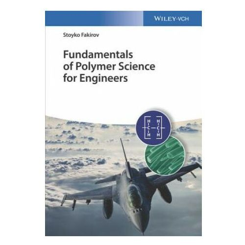 Fundamentals of Polymer Science for Engineers (9783527341313)