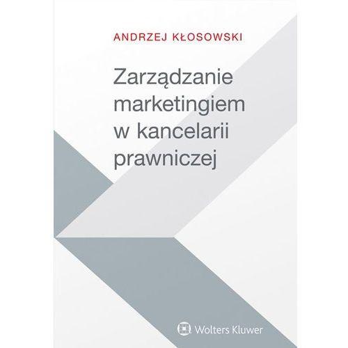 Zarządzanie marketingiem w kancelarii prawniczej (364 str.)