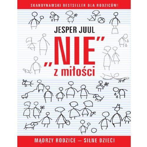 """""""Nie"""" z miłości. Mądrzy rodzice – silne dzieci - Wydawnictwo Mind"""